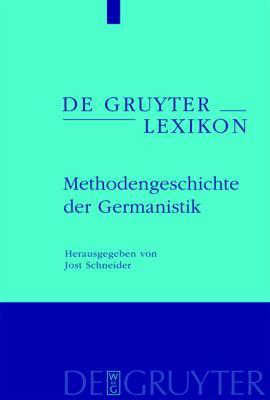 Methodengeschichte der Germanistik 9783110188806