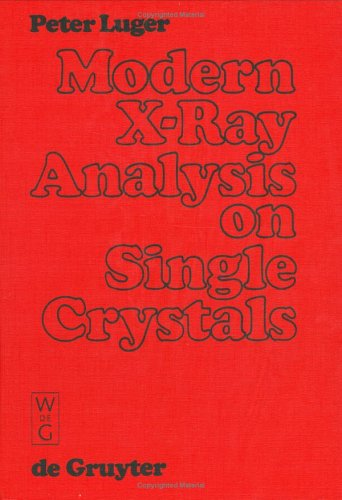 Modern X-Ray Analysis on Single Crystals 9783110068306