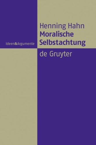 Moralische Selbstachtung: Zur Grundfigur Einer Sozialliberalen Gerechtigkeitstheorie = Moral Self-Respect 9783110202113
