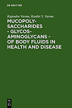 Mucopolysaccharides - Glycosaminoglycans - Of Body Fluids in Health and Disease 9783110084719