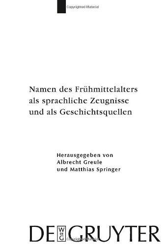 Namen des Fruhmittelalters als sprachliche Zeugnisse und als Geschichtsquellen 9783110208153