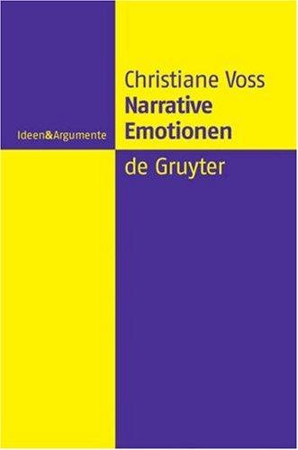 Narrative Emotionen: Eine Untersuchung Ber M Glichkeiten Und Grenzen Philosophischer Emotionstheorien 9783110179439