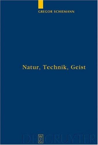 Natur, Technik, Geist: Kontexte der Natur Nach Aristoteles und Descartes in Lebensweltlicher und Subjektiver Erfahrung 9783110180534