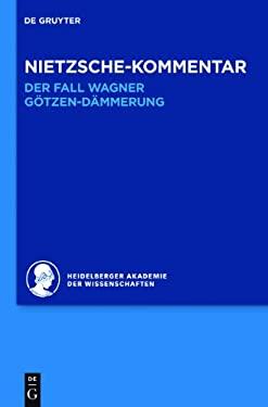 """Nietzsche-Kommentar: """"Der Fall Wagner"""" Und """"G Tzen-D Mmerung"""""""