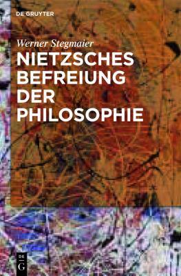 """Nietzsches Befreiung Der Philosophie: Kontextuelle Interpretation Des V. Buchs Der """"Fr Hlichen Wissenschaft"""""""