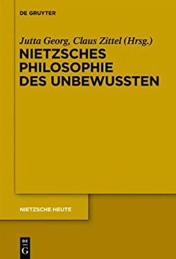 Nietzsches Philosophie Des Unbewussten 9783110281835