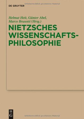 Nietzsches Wissenschaftsphilosophie: Hintergr Nde, Wirkungen Und Aktualit T 9783110259377