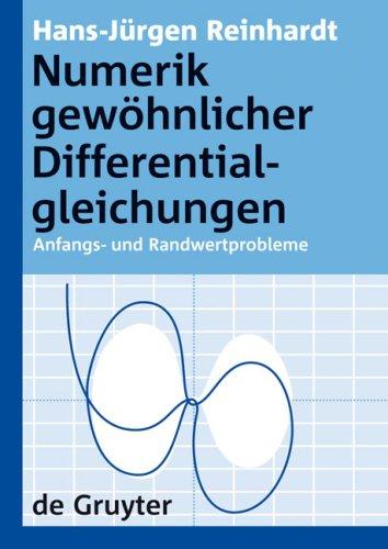 Numerik Gew Hnlicher Differentialgleichungen: Anfangs- Und Randwertprobleme 9783110200331