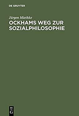 Ockhams Weg Zur Sozialphilosophie 9783110012804