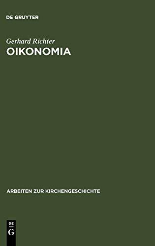 Oikonomia: Der Gebrauch Des Wortes Oikonomia Im Neuen Testament, Bei Den Kirchenvatern Und In der Theologischen Literatur Bis Ins 9783110167283
