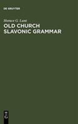 Old Church Slavonic Grammar 9783110162844