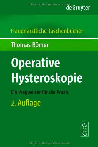 Operative Hysteroskopie: Ein Wegweiser F R Die Praxis 9783110190625