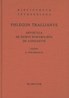 Opuscula de Rebus Mirabilibus Et de Longaevis 9783110245974