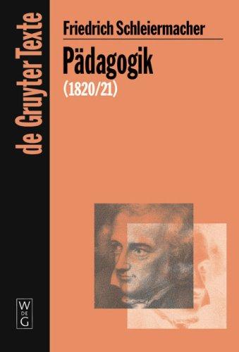P Dagogik: Die Theorie Der Erziehung Von 1820/21 in Einer Nachschrift 9783110205251