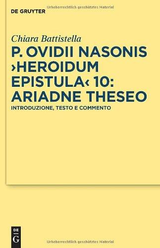 P. Ovidii Nasonis Heroidum Epistula 10: Ariadne Theseo: Introduzione, Testo E Commento 9783110240856