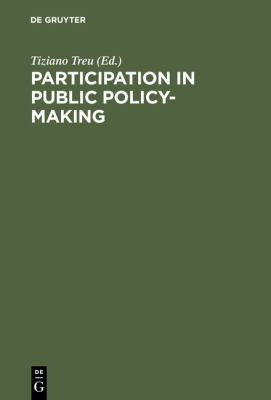 Participation in Public Policy-Making: The Role of Trade Unions and Employers' Association 9783110129137