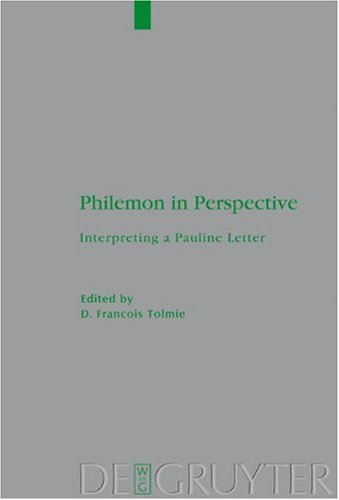 Philemon in Perspective: Interpreting a Pauline Letter 9783110221732