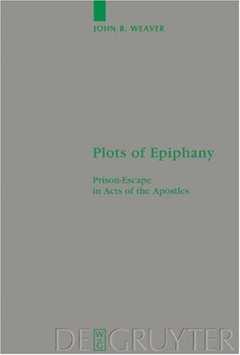 Plots of Epiphany: Prison-Escape in Acts of the Apostles