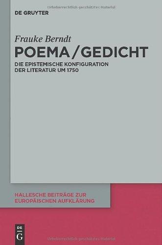 Poema / Gedicht: Die Epistemische Konfiguration Der Literatur Um 1750 9783110253917