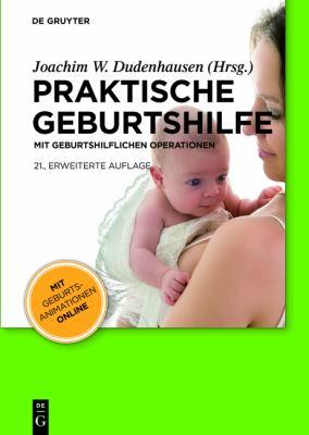 Praktische Geburtshilfe: Mit Geburtshilflichen Operationen 9783110228687