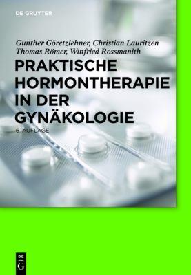 Praktische Hormontherapie in Der GYN Kologie 9783110245677