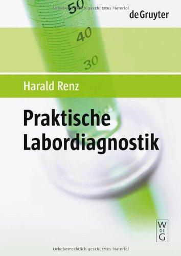 Praktische Labordiagnostik: Lehrbuch Zur Laboratoriumsmedizin, Klinischen Chemie Und H Matologie 9783110195767