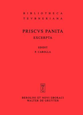 Priscvs Panita: Excerpta Et Fragmenta 9783110201383