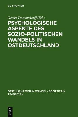 Psychologische Aspekte Des Sozio-Politischen Wandels in Ostdeutschland 9783110141214
