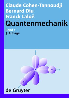 Quantenmechanik. Band 2 9783110201499