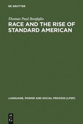 Race and the Rise of Standard American 9783110171907