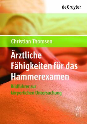 Rztliche F Higkeiten F R Das Hammerexamen: Bildf Hrer Zur K Rperlichen Untersuchung 9783110202328