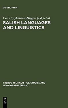 Salish Languages and Linguistics: Theoretical and Descriptive Perspectives 9783110154924