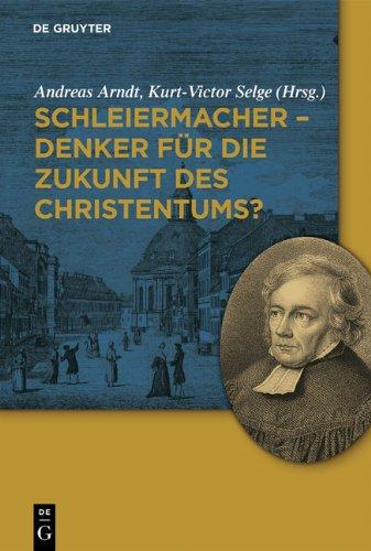 Schleiermacher - Denker Fr Die Zukunft Des Christentums? 9783110240467