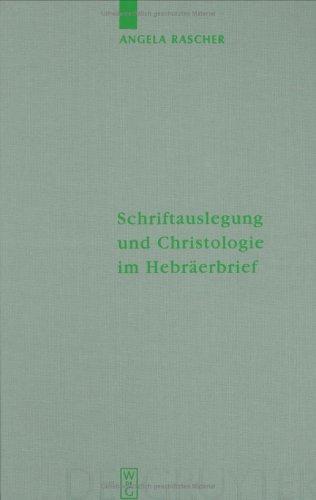 Schriftauslegung Und Christologie Im Hebraerbrief 9783110196979