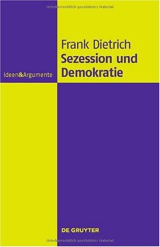 Sezession und Demokratie: Eine Philosophische Untersuchung 9783110222562