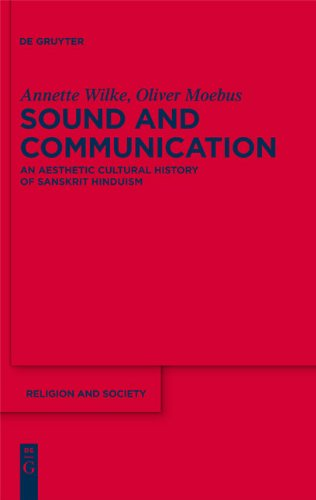 Sound and Communication: An Aesthetic Cultural History of Sanskrit Hinduism 9783110181593