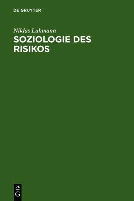 Soziologie Des Risikos 9783110129403
