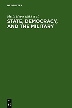 State, Democracy, and the Military: Turkey in the 1980s 9783110113440