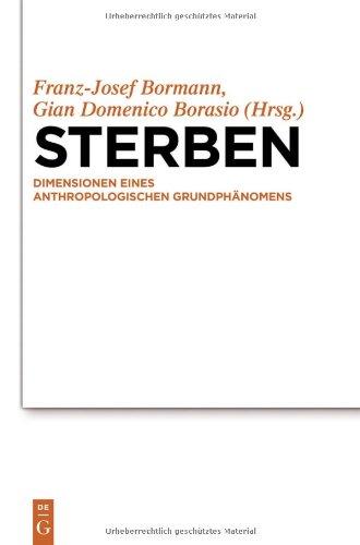 Sterben: Dimensionen Eines Anthropologischen Grundph Nomens 9783110257335