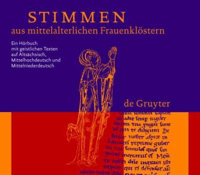 Stimmen Aus Mittelalterlichen Frauenklvstern: Ein Hvrbuch Mit Geistlichen Texten Auf Altsdchsisch, Mittelhochdeutsch Und Mittelniederdeutsch 9783110184242