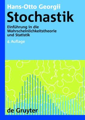 Stochastik: Einf Hrung in Die Wahrscheinlichkeitstheorie Und Statistik 9783110215267