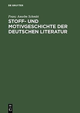 Stoff- Und Motivgeschichte Der Deutschen Literatur: Eine Bibliographie 9783110065060