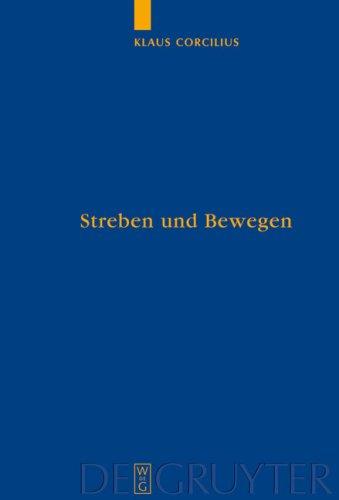 Streben Und Bewegen: Aristoteles' Theorie der Animalischen Ortsbewegung 9783110194548