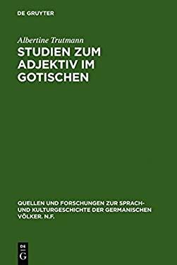 Studien Zum Adjektiv Im Gotischen 9783110018882