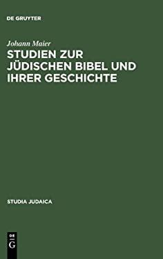 Studien Zur J Dischen Bibel Und Ihrer Geschichte 9783110182095