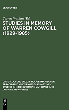Studies in Memory of Warren Cowgill (1929-1985): Papers from the Fourth East Coast Indo-European Conference Cornell University, June 6-9, 1985