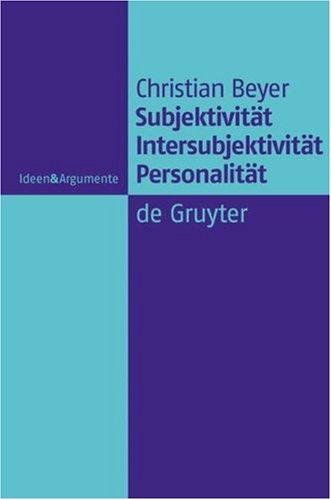 Subjektivit T, Intersubjektivit T, Personalit T: Ein Beitrag Zur Philosophie Der Person 9783110189193