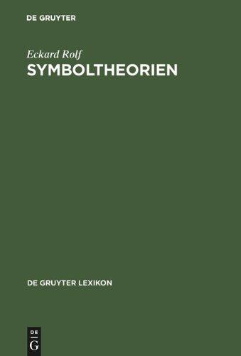 Symboltheorien: Der Symbolbegriff Im Theoriekontext = Symboltheorien 9783110190168