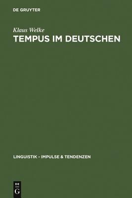 Tempus Im Deutschen: Rekonstruktion Eines Semantischen Systems 9783110183948