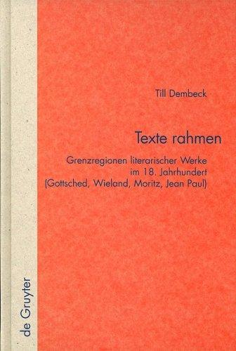 Texte Rahmen: Grenzregionen Literarischer Werke Im 18. Jahrhundert (Gottsched, Wieland, Moritz, Jean Paul) 9783110196023